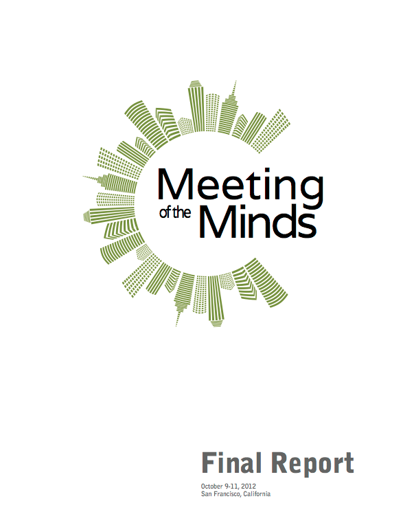 Meeting of the Minds 2012 San Francisco Final Report